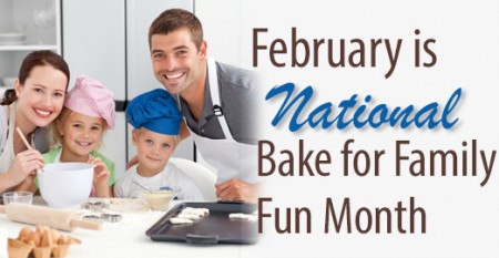 February is National Bake for Family Fun Month.