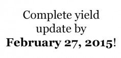 Complete yield update by February 27, 2015!